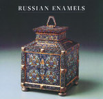 Russian Enamels : Kievan Rus to Faberge - Anne Odom