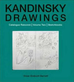 Kandinsky Drawings: v. 2 : Catalogue Raisonne-sketchbooks - Vivian Endicott Barnett