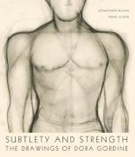 Subtlety and Strength : The Drawings of Dora Gordine - Jonathan Black