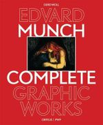 Edvard Munch : The Complete Graphic Works Revised Edition - Gerd Woll