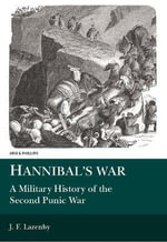 Hannibal's War : A Military History of the Second Punic War - J. F. Lazenby