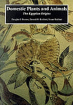 Domestic Plants and Animals : The Egyptian Origins - Douglas J. Brewer