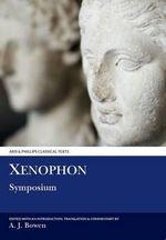 Symposium : Symposium - Xenophon