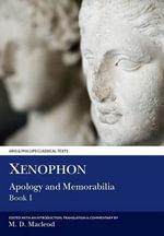 Xenophon : Apology & Memorabilia I - Xenophon