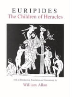 The Children of Heracles : The Children of Heracles - Euripides
