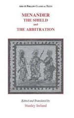 Menander : The Shield (aspis) and Arbitration (epitrepontes) - Stanley Ireland