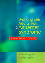 Working with Adults with Asperger Syndrome : A Practical Toolkit - Carol Hagland