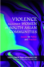 Violence Against Women in South Asian Communities : Issues for Policy and Practice