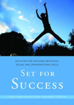 Set for Success : Activities for Teaching Emotional, Social and Organisational Skills - Josie Santomauro