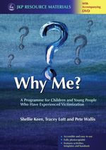 Why Me? : A Programme for Children and Young People Who Have Experienced Victimization - Shellie Keen