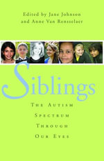 Siblings : The Autism Spectrum Through Our Eyes
