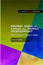 Making Sense of Child and Family Assessment : How to Interpret Children's Needs - Duncan Helm