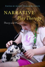 Narrative Play Therapy : Theory and Practice