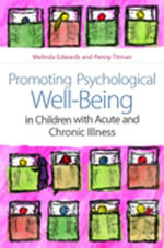 Promoting Psychological Well-Being in Children with Acute and Chronic Illness : Best Practice and Effective Services for Children and Families - Melinda Edwards