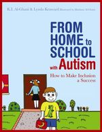 From Home to School with Autism : How to Make Inclusion a Success - Kay Al-Ghani