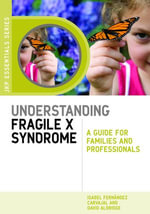 Understanding Fragile X Syndrome : A Guide for Families and Professionals - Isabel Fern Carvajal
