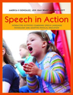 Speech in Action : Interactive Activities Combining Speech Language Pathology and Adaptive Physical Education - America X. Gonzalez