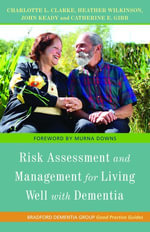 Risk Assessment and Management for Living Well with Dementia - John Keady