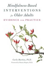 Mindfulness-Based Interventions for Older Adults : Evidence for Practice - Carla Martins