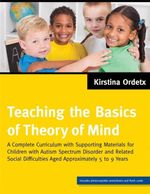 Teaching the Basics of Theory of Mind : A Complete Curriculum with Supporting Materials for Children with Autism Spectrum Disorder and Related Social D - Kirstina Ordetx