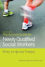 The Survival Guide for Newly Qualified Social Workers, Second Edition : Hitting the Ground Running - Helen Donnellan