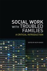 Social Work with Troubled Families : A Critical Introduction
