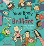 Your Body is Brilliant : Body Respect for Children - Sigrun Danielsdottir