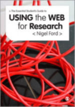 Essential Guide to Using the Web for Research - Nigel Ford