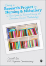 Doing a Research Project in Nursing and Midwifery : A Basic Guide to Research Using the Literature Review Methodology