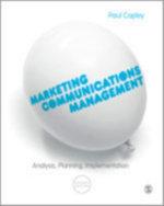 Marketing Communications Management : Analysis, Planning, Implementation - Paul Copley