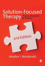 Solution-Focused Therapy : Theory, Research & Practice - Alasdair Macdonald