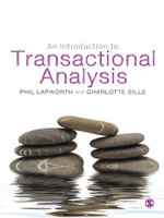 An Introduction to Transactional Anlaysis : Helping People Change - Phil Lapworth
