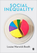 Social Inequality : A Student's Guide - Louise Warwick-Booth