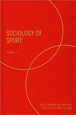 Sociology of Sport : Sage Library of Tourism, Hospitality & Leisure