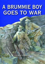 A Brummie Boy Goes to War : A Second Pictorial Journey - Andrew Norman