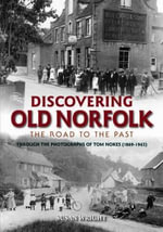 Discovering Old Norfolk : The Road to the Past - Susan Wright