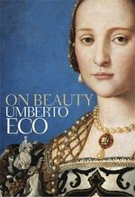 On Beauty : A History of a Western Idea - Umberto Eco