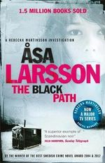 The Black Path : A Rebecka Martinsson Investigation - Asa Larsson