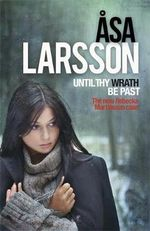 Until Thy Wrath be Past : The New Rebecka Martinsson Case - Asa Larsson