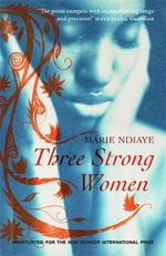 Three Strong Women - Marie NDiaye