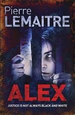 Alex : The Camille Verhoeven Trilogy - Pierre Lemaitre