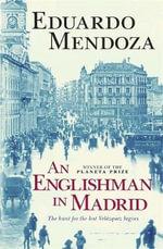An Englishman in Madrid - Eduardo Mendoza