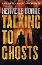Talking to Ghosts - Herve Le Corre
