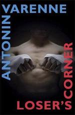 Loser's Corner - Antonin Varenne