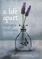 A Life Apart - Mariapia Veladiano