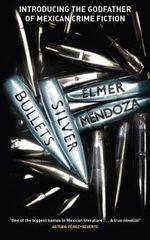Silver Bullets - Elmer Mendoza
