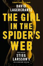 The Girl in the Spider's Web : Millennium : Book 4 - David Lagercrantz