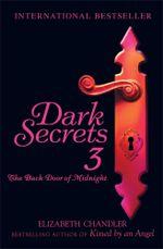 Dark Secrets : The Back Door of Midnight - Elizabeth Chandler