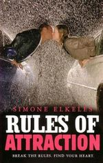Rules of Attraction : Break the Rules. Find Your Heart. - Simone Elkeles