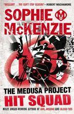 Hit Squad : Medusa Project Series : Book 6 - Sophie McKenzie
